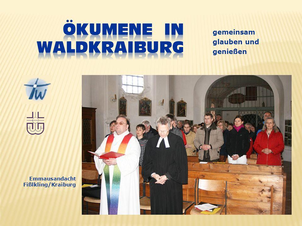 gemeinsam glauben und genießen Emmausandacht Fißlkling/Kraiburg