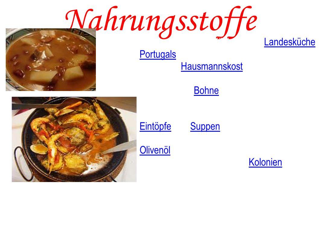 Nahrungsstoffe D ie portugiesische Küche ist die Landesküche Portugals. Die traditionelle Küche basiert auf nahrhafter Hausmannskost unter Verwendung