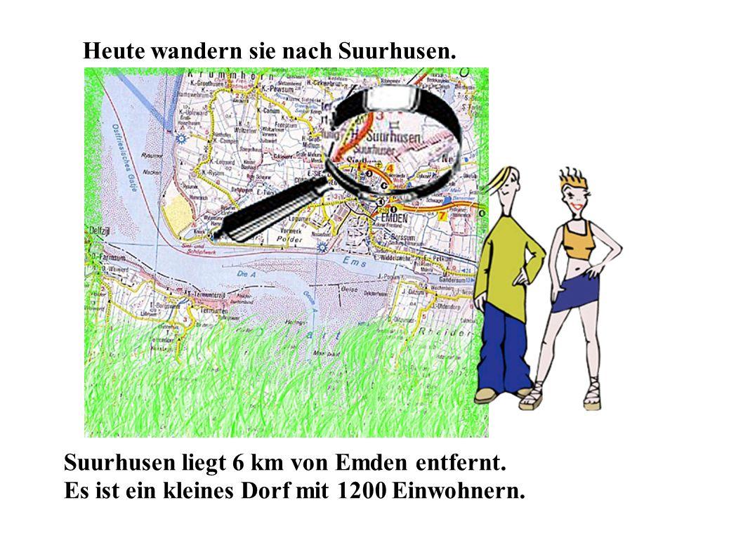 Heute wandern sie nach Suurhusen. Suurhusen liegt 6 km von Emden entfernt. Es ist ein kleines Dorf mit 1200 Einwohnern.