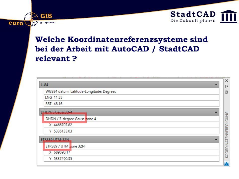 Welche Koordinatenreferenzsysteme sind bei der Arbeit mit AutoCAD / StadtCAD relevant ?