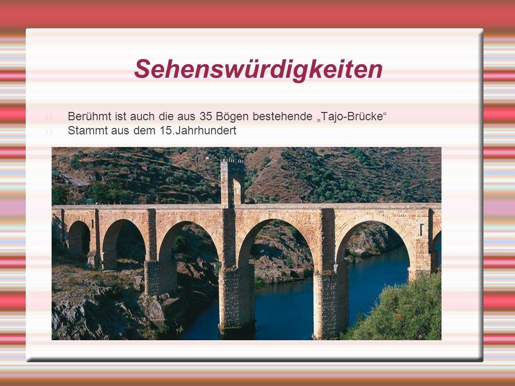 """Sehenswürdigkeiten Berühmt ist auch die aus 35 Bögen bestehende """"Tajo-Brücke"""" Stammt aus dem 15.Jahrhundert"""