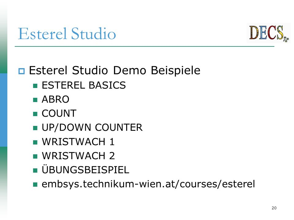 20 Esterel Studio  Esterel Studio Demo Beispiele ESTEREL BASICS ABRO COUNT UP/DOWN COUNTER WRISTWACH 1 WRISTWACH 2 ÜBUNGSBEISPIEL embsys.technikum-wi
