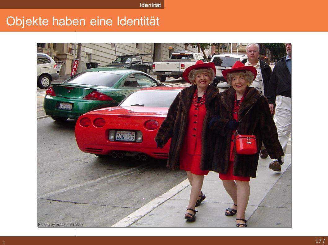 , 17 / Objekte haben eine Identität Identität Picture by pizzo, flickr.com