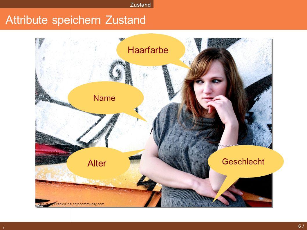 , 6 / Attribute speichern Zustand Zustand Alter Name Haarfarbe Geschlecht Picture by FrankyOne, fotocommunity.com