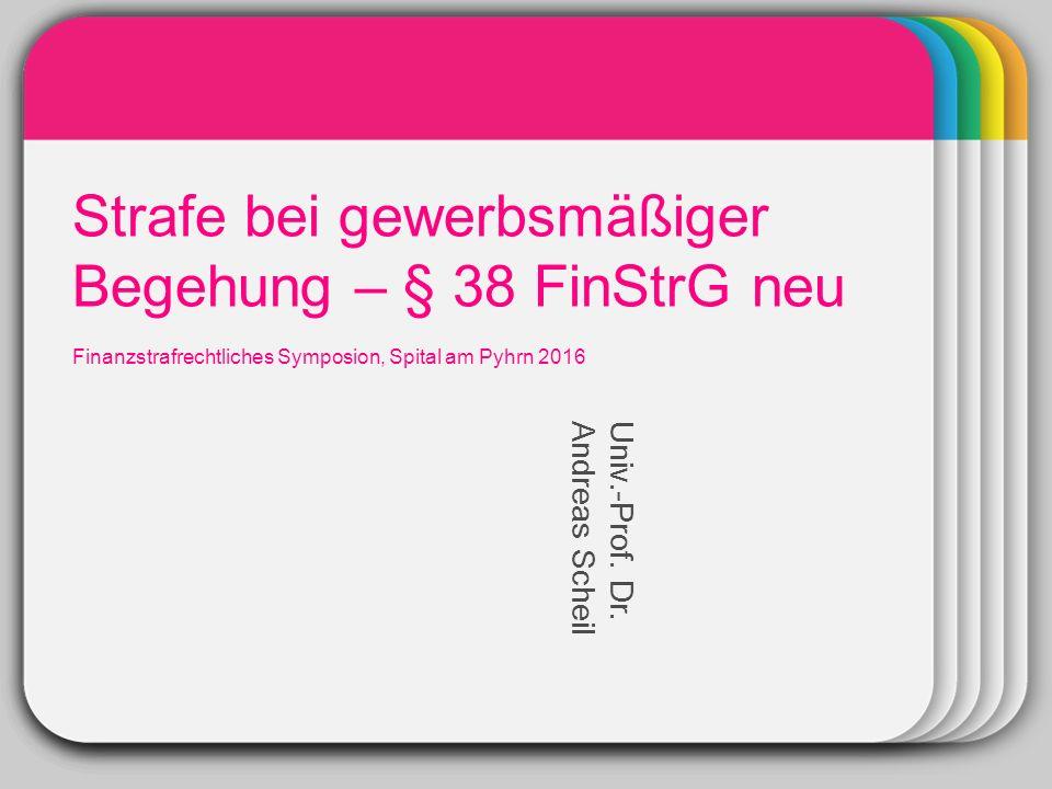 WINTER Template Strafe bei gewerbsmäßiger Begehung – § 38 FinStrG neu Finanzstrafrechtliches Symposion, Spital am Pyhrn 2016 Univ.-Prof.