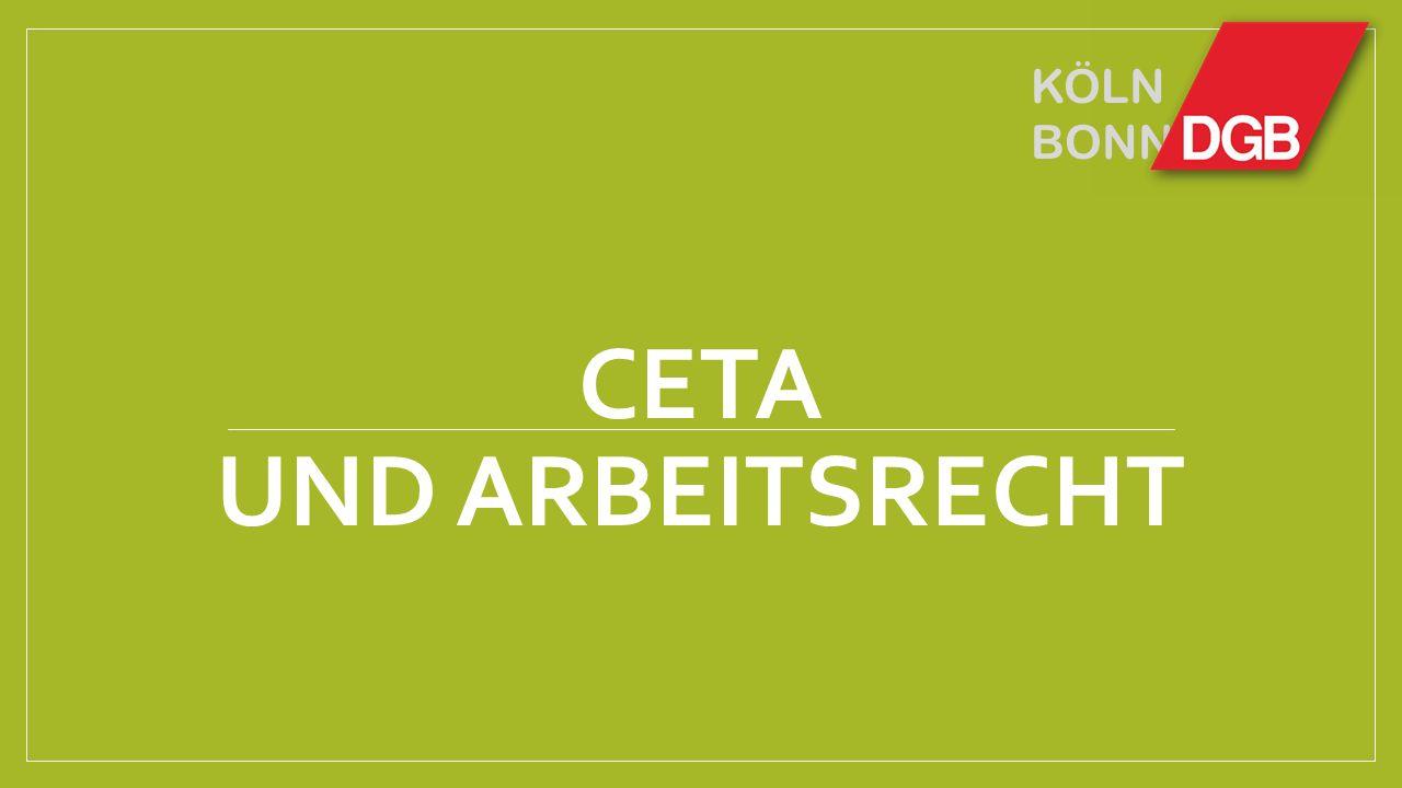 CETA und Arbeitsstandards Das CETA-Kapitel zu Handel und Arbeit beruft sich auf Prinzipien und Standards, die im Rahmen der internationalen Arbeitsorganisation (ILO) entwickelt und festgeschrieben wurden.