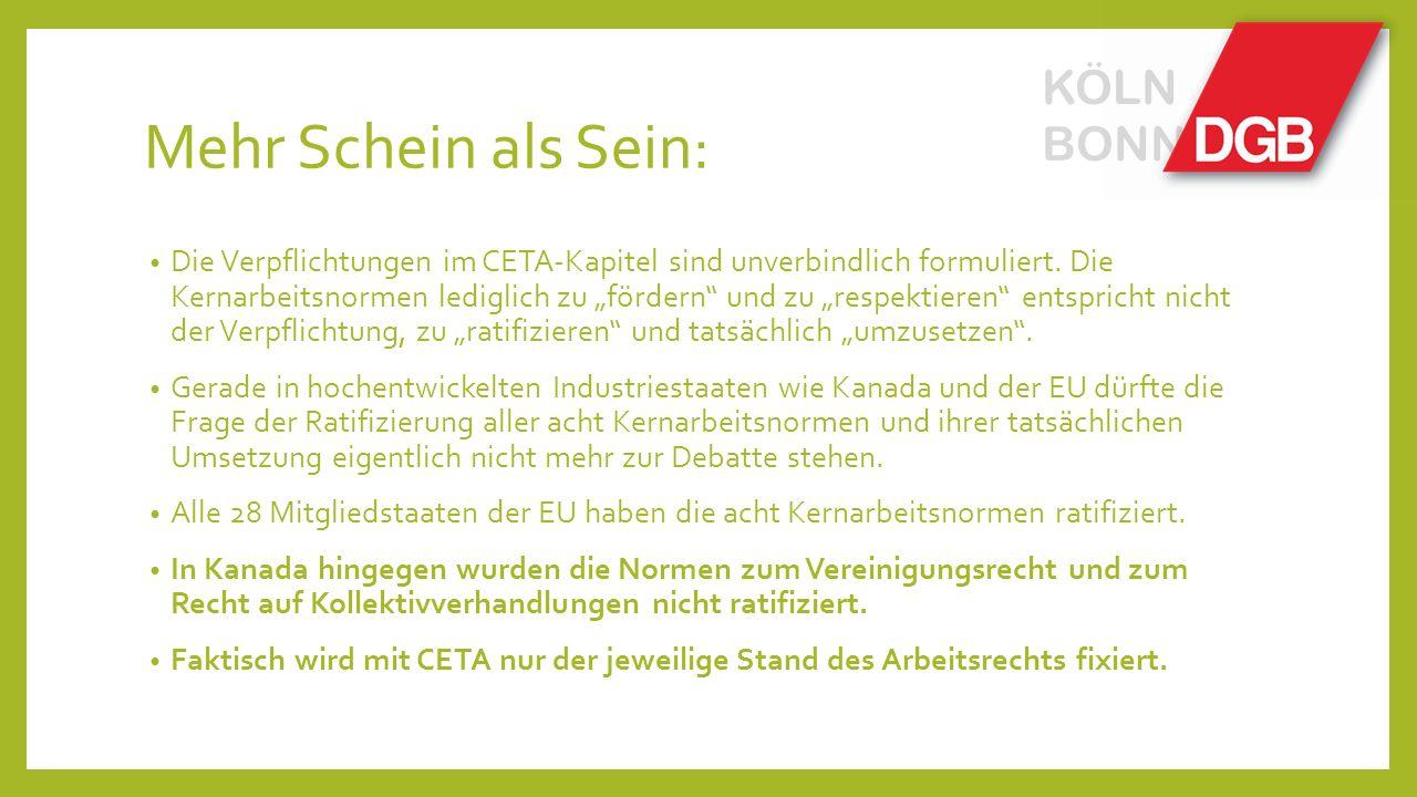 Mehr Schein als Sein: Die Verpflichtungen im CETA-Kapitel sind unverbindlich formuliert.