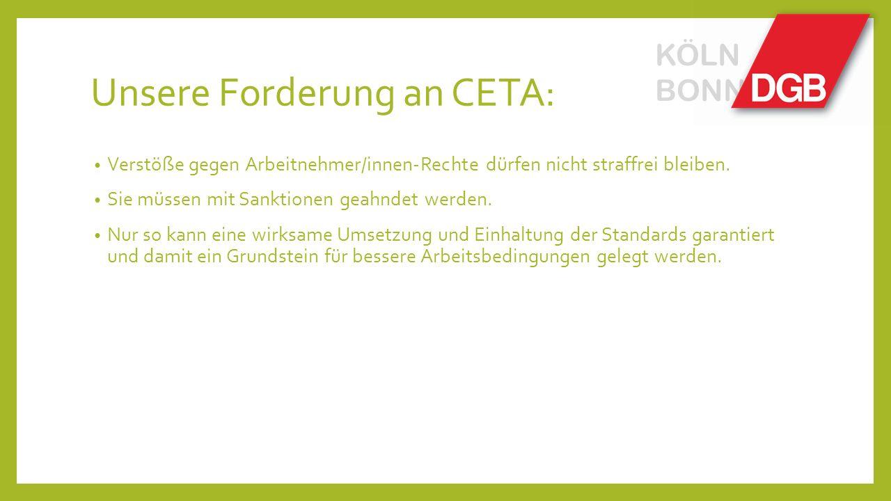 Unsere Forderung an CETA: Verstöße gegen Arbeitnehmer/innen-Rechte dürfen nicht straffrei bleiben.