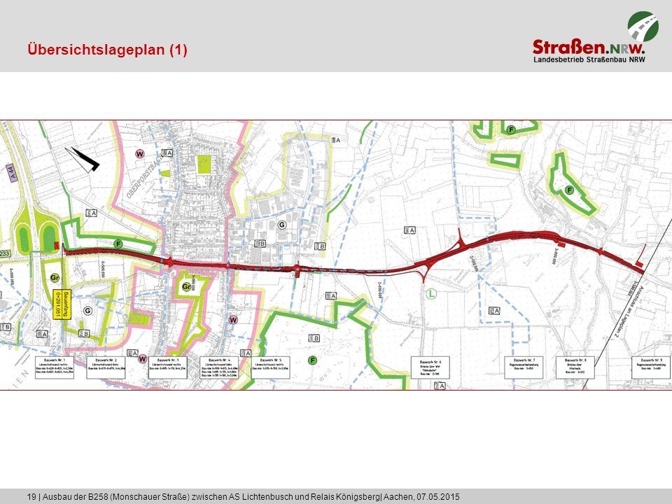19 | Ausbau der B258 (Monschauer Straße) zwischen AS Lichtenbusch und Relais Königsberg| Aachen, 07.05.2015 Übersichtslageplan (1)