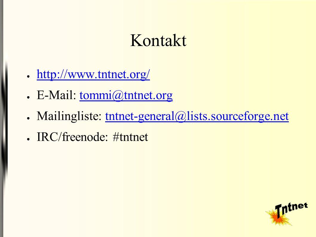 Kontakt ● http://www.tntnet.org/ http://www.tntnet.org/ ● E-Mail: tommi@tntnet.orgtommi@tntnet.org ● Mailingliste: tntnet-general@lists.sourceforge.nettntnet-general@lists.sourceforge.net ● IRC/freenode: #tntnet