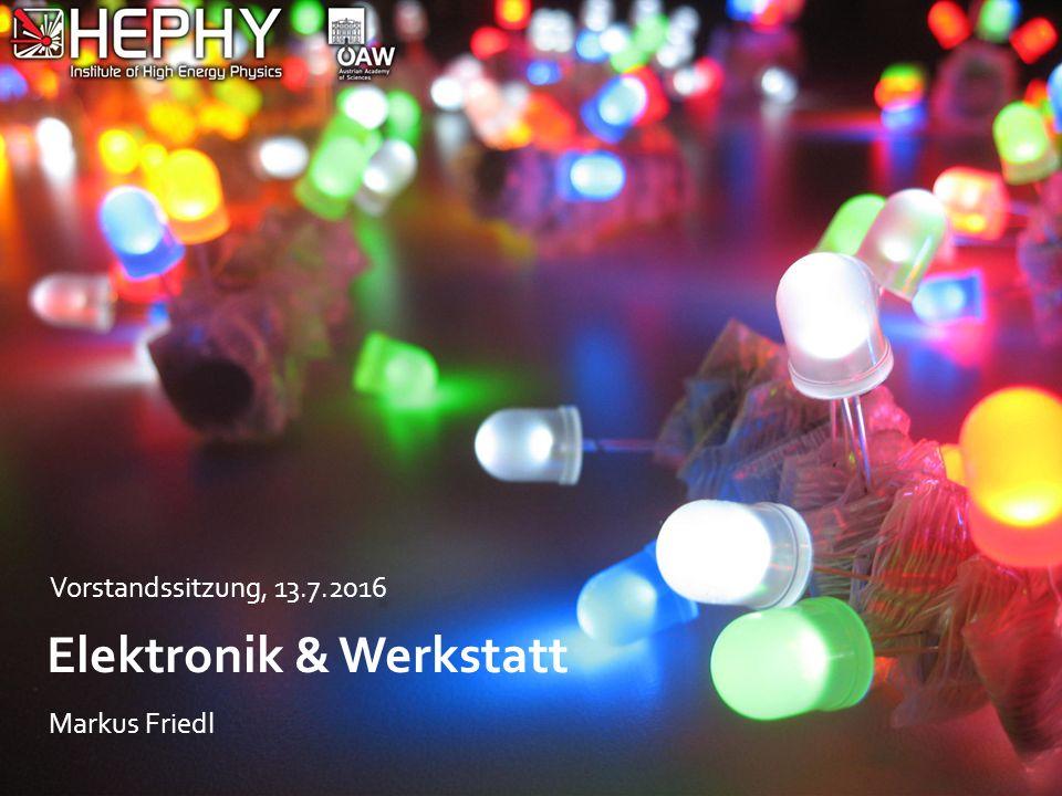 Elektronik & Werkstatt Markus Friedl Vorstandssitzung, 13.7.2016
