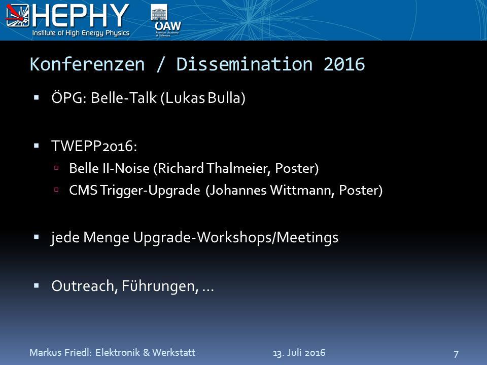 Konferenzen / Dissemination 2016  ÖPG: Belle-Talk (Lukas Bulla)  TWEPP2016:  Belle II-Noise (Richard Thalmeier, Poster)  CMS Trigger-Upgrade (Johannes Wittmann, Poster)  jede Menge Upgrade-Workshops/Meetings  Outreach, Führungen, … 13.