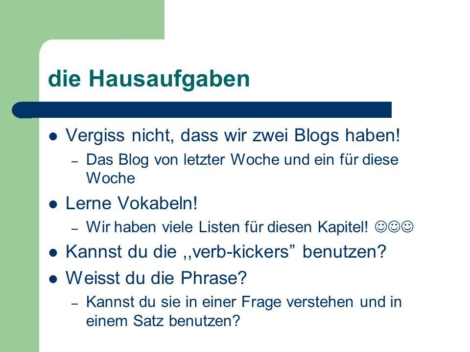 die Hausaufgaben Vergiss nicht, dass wir zwei Blogs haben.