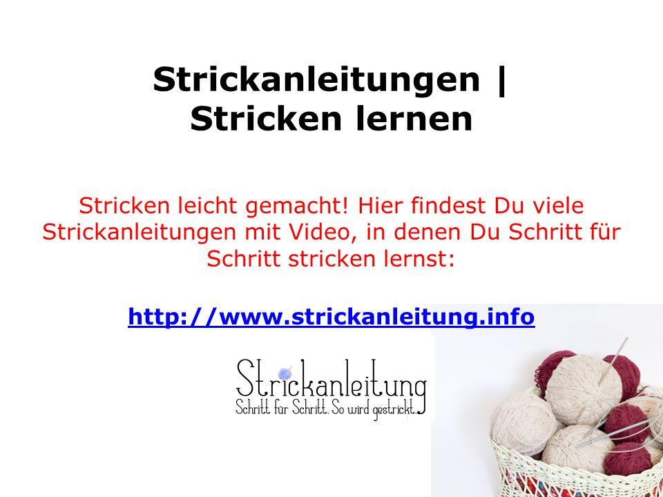 Strickanleitungen | Stricken lernen Stricken leicht gemacht! Hier findest Du viele Strickanleitungen mit Video, in denen Du Schritt für Schritt strick