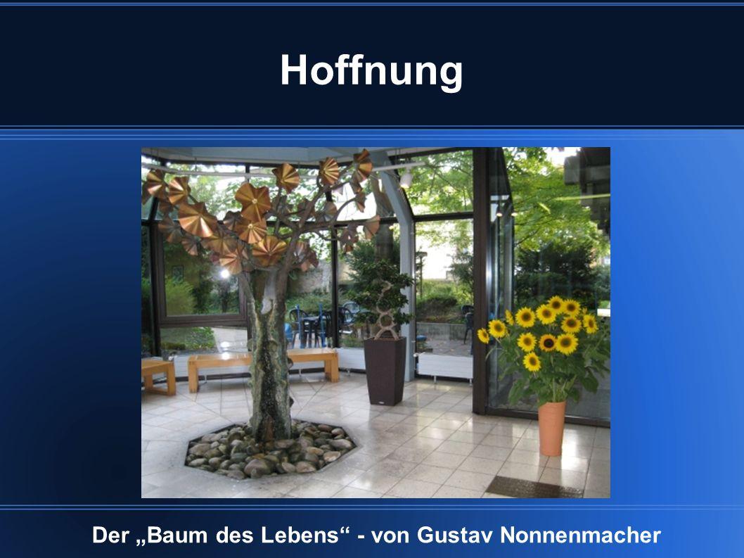 """Hoffnung Der """"Baum des Lebens - von Gustav Nonnenmacher"""