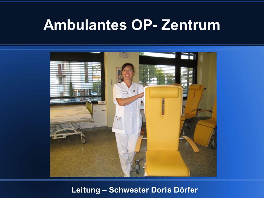 Ambulantes OP- Zentrum Leitung – Schwester Doris Dörfer