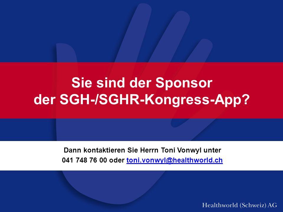 Sie sind der Sponsor der SGH-/SGHR-Kongress-App.
