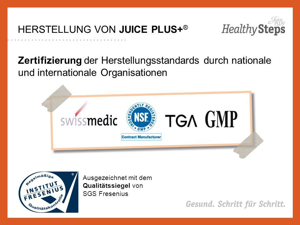 HERSTELLUNG VON JUICE PLUS+ ® Zertifizierung der Herstellungsstandards durch nationale und internationale Organisationen Ausgezeichnet mit dem Qualitätssiegel von SGS Fresenius