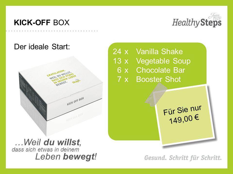 KICK-OFF BOX Der ideale Start: 24 x Vanilla Shake 13 x Vegetable Soup 6 x Chocolate Bar 7 x Booster Shot …Weil du willst, dass sich etwas in deinem Leben bewegt.