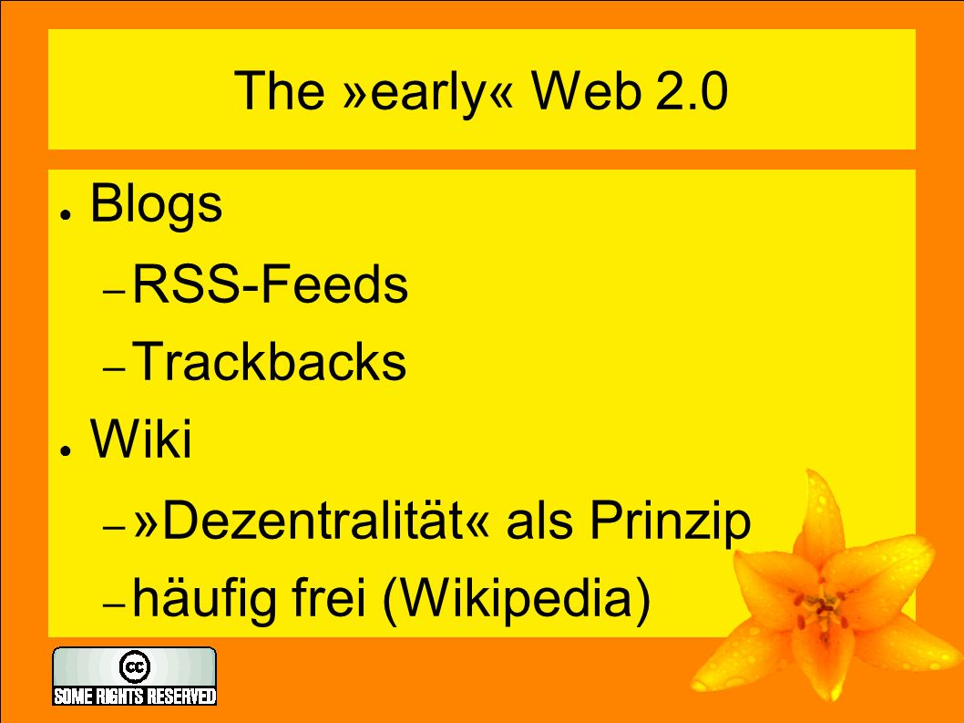 Auch Web 2.0 ● Große, kommerzielle Services ● myspace ● flickr/del.icio.us ● youtube ● google earth/talk/mail/maps