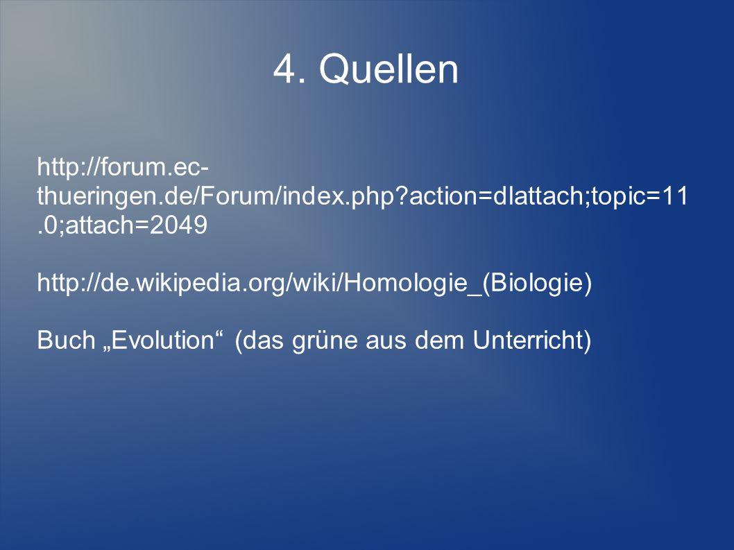 4. Quellen http://forum.ec- thueringen.de/Forum/index.php?action=dlattach;topic=11.0;attach=2049 http://de.wikipedia.org/wiki/Homologie_(Biologie) Buc