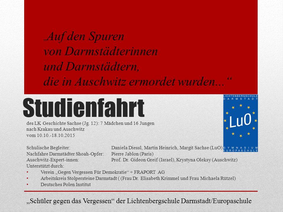 Studienfahrt des LK Geschichte Sachse (Jg. 12): 7 Mädchen und 16 Jungen nach Krakau und Auschwitz vom 10.10.-18.10.2015 Schulische Begleiter: Daniela