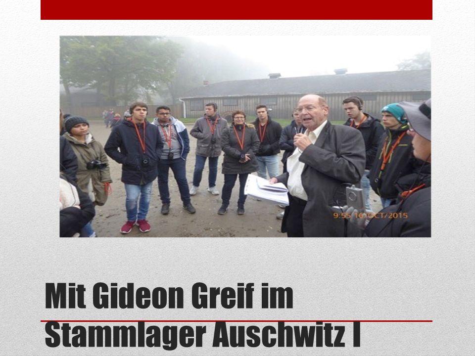 Mit Gideon Greif im Stammlager Auschwitz I