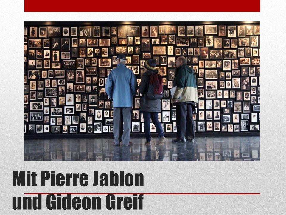 Mit Pierre Jablon und Gideon Greif