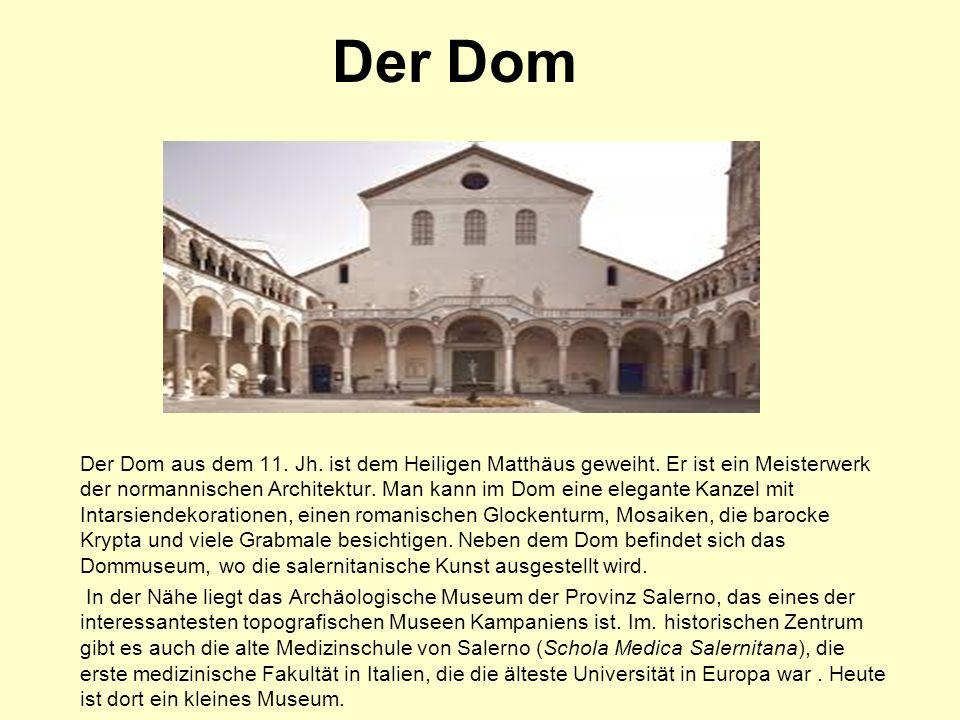 Der Dom Der Dom aus dem 11. Jh. ist dem Heiligen Matthäus geweiht.