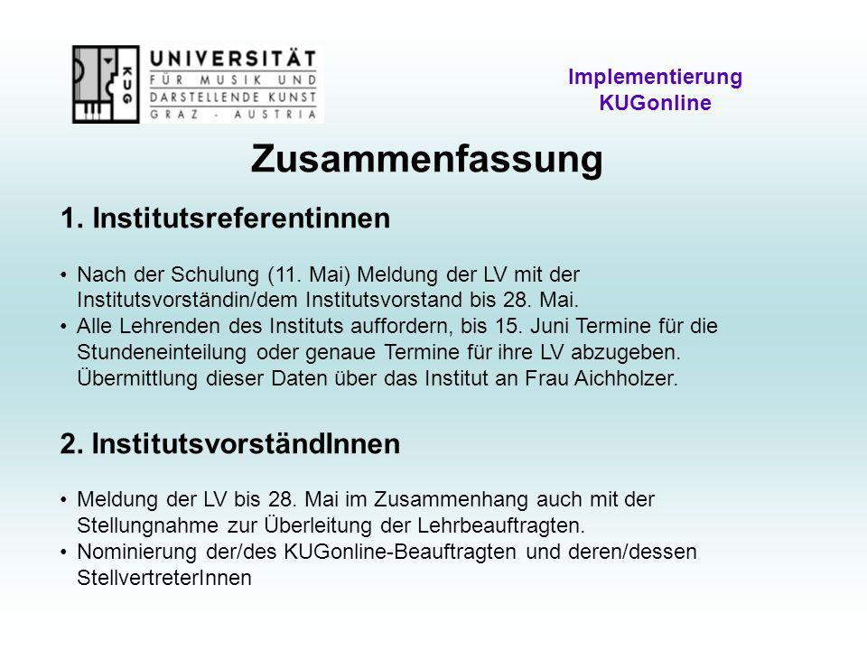 Zusammenfassung Implementierung KUGonline 1. Institutsreferentinnen Nach der Schulung (11.