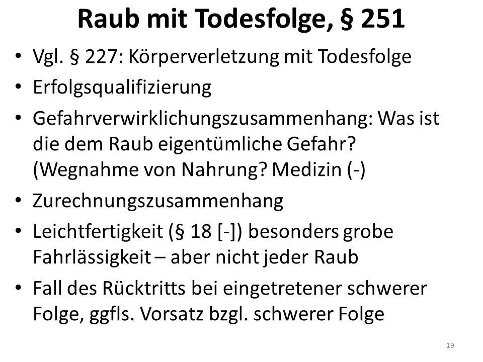 Raub mit Todesfolge, § 251 Vgl.