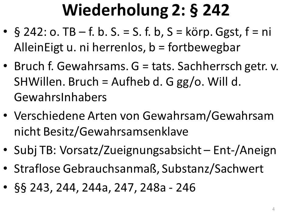 Wiederholung 2: § 242 § 242: o. TB – f. b. S. = S.