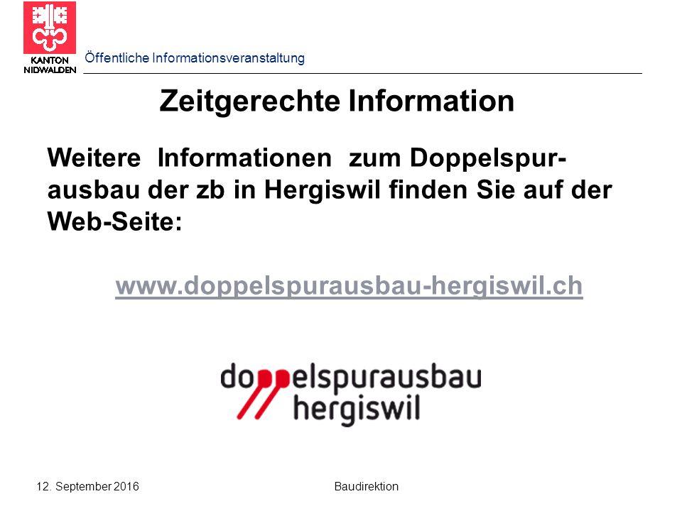 12. September 2016 Baudirektion Zeitgerechte Information Weitere Informationen zum Doppelspur- ausbau der zb in Hergiswil finden Sie auf der Web-Seite