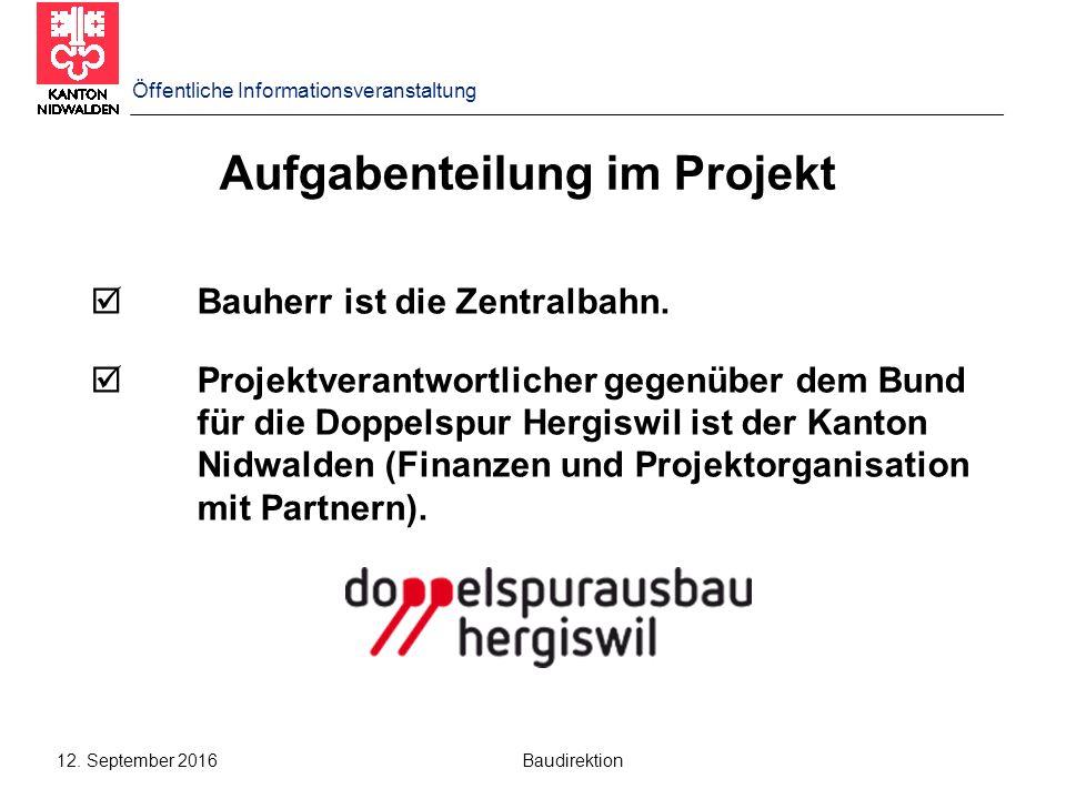 12. September 2016 Baudirektion Aufgabenteilung im Projekt  Bauherr ist die Zentralbahn.