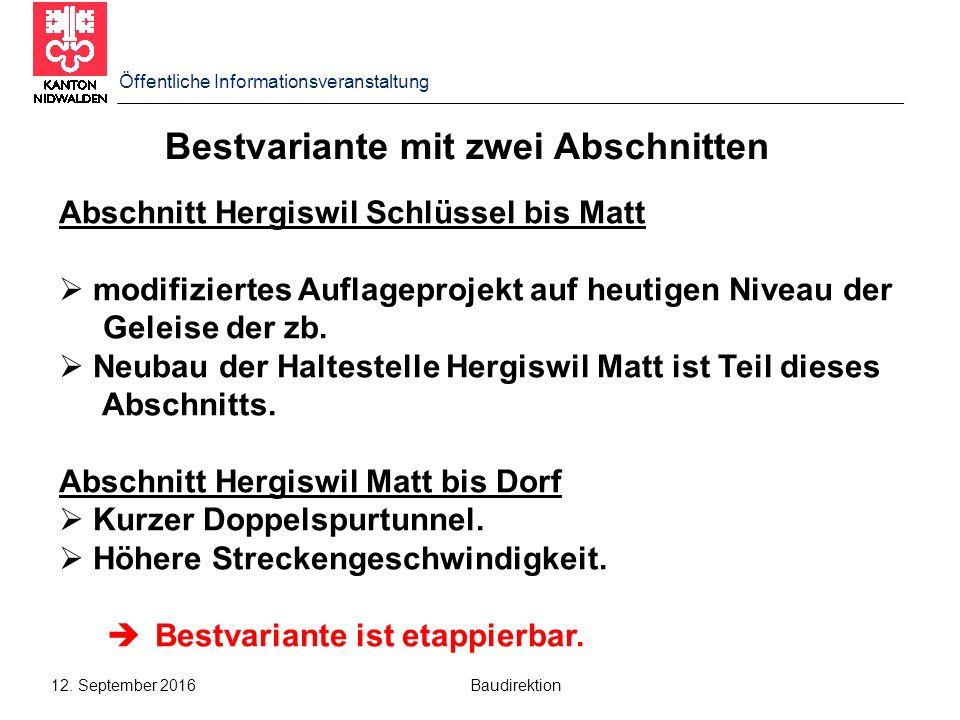 12. September 2016 Baudirektion Bestvariante mit zwei Abschnitten Abschnitt Hergiswil Schlüssel bis Matt  modifiziertes Auflageprojekt auf heutigen N