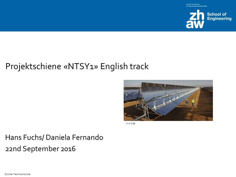 Zürcher Fachhochschule Projektschiene «NTSY1» English track Hans Fuchs/ Daniela Fernando 22nd September 2016 www.br.de