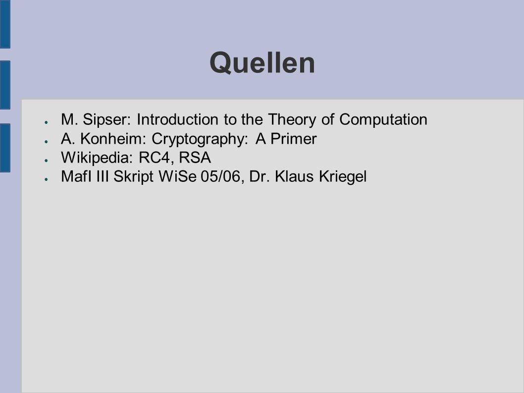 Quellen ● M. Sipser: Introduction to the Theory of Computation ● A.