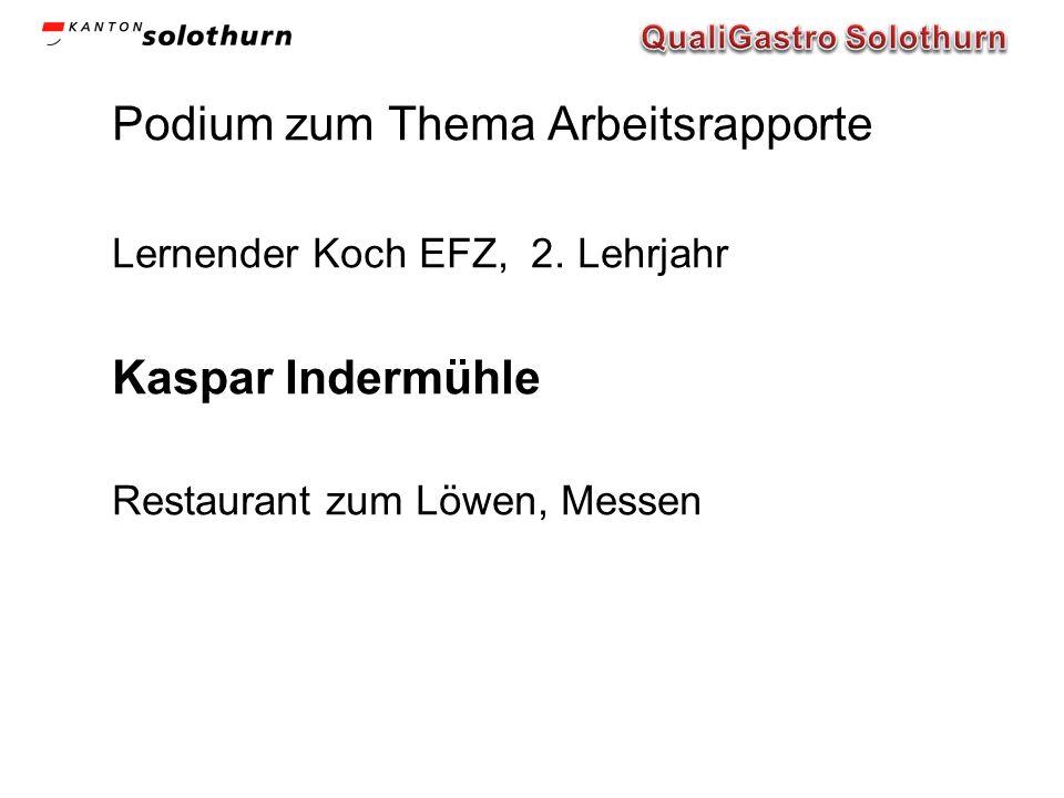 Podium zum Thema Arbeitsrapporte Lernender Koch EFZ, 2. Lehrjahr Kaspar Indermühle Restaurant zum Löwen, Messen