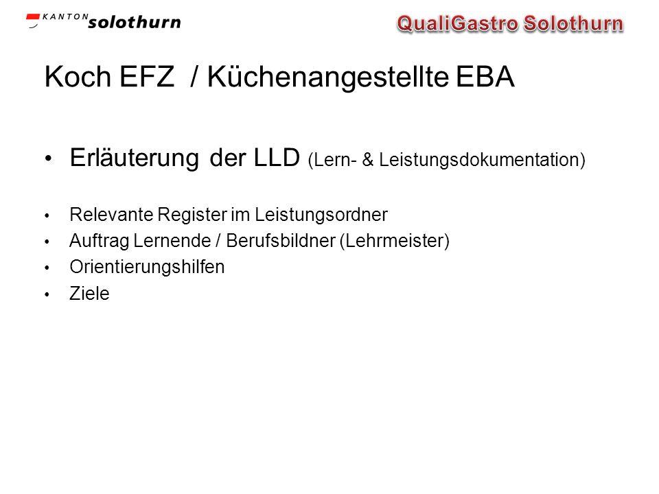 Koch EFZ / Küchenangestellte EBA Erläuterung der LLD (Lern- & Leistungsdokumentation) Relevante Register im Leistungsordner Auftrag Lernende / Berufsb