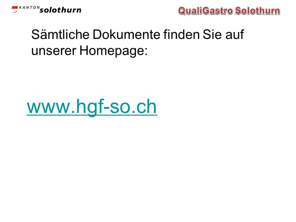 Sämtliche Dokumente finden Sie auf unserer Homepage: www.hgf-so.ch