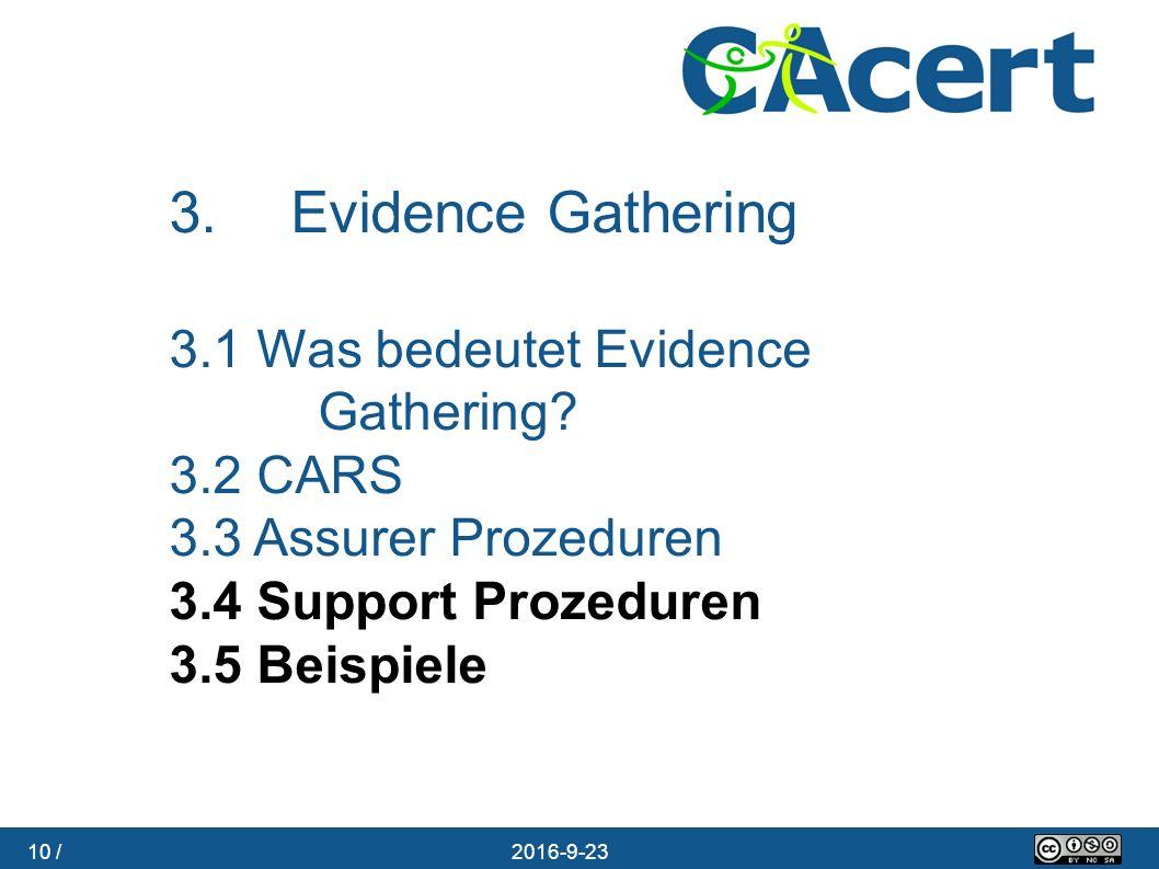 10 / 23.09.2016 3. Evidence Gathering 3.1 Was bedeutet Evidence Gathering? 3.2 CARS 3.3 Assurer Prozeduren 3.4 Support Prozeduren 3.5 Beispiele
