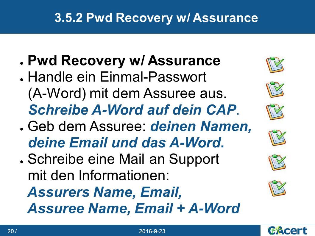 23.09.2016 20 / ● Pwd Recovery w/ Assurance ● Handle ein Einmal-Passwort (A-Word) mit dem Assuree aus.