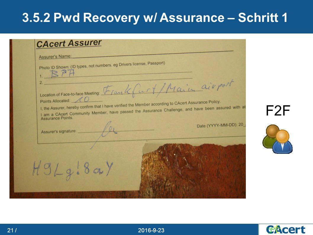 23.09.2016 21 / 3.5.2 Pwd Recovery w/ Assurance – Schritt 1 F2F