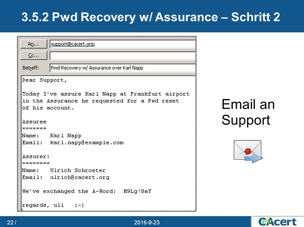 23.09.2016 22 / 3.5.2 Pwd Recovery w/ Assurance – Schritt 2 Email an Support
