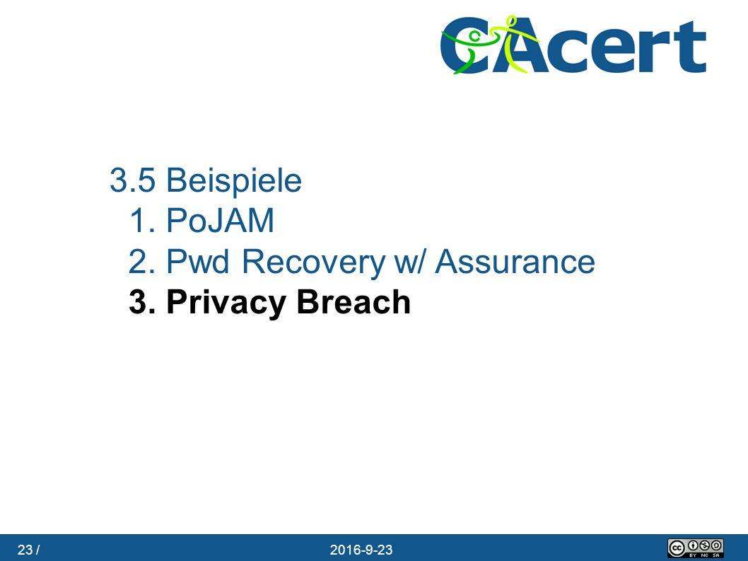 23 / 23.09.2016 3.5 Beispiele 1. PoJAM 2. Pwd Recovery w/ Assurance 3. Privacy Breach