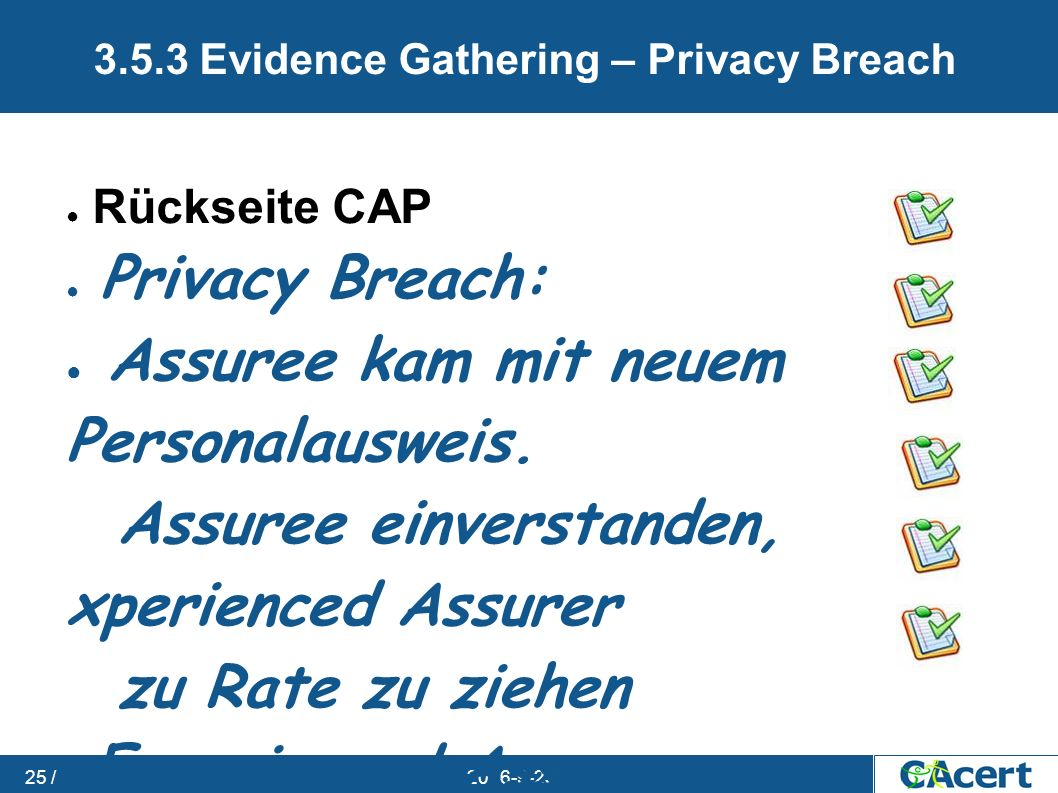 23.09.2016 25 / 3.5.3 Evidence Gathering – Privacy Breach ● Rückseite CAP ● Privacy Breach: ● Assuree kam mit neuem Personalausweis.