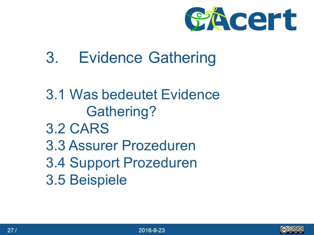 27 / 23.09.2016 3. Evidence Gathering 3.1 Was bedeutet Evidence Gathering? 3.2 CARS 3.3 Assurer Prozeduren 3.4 Support Prozeduren 3.5 Beispiele