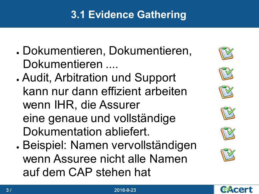 23.09.2016 3 / 3.1 Evidence Gathering ● Dokumentieren, Dokumentieren, Dokumentieren....