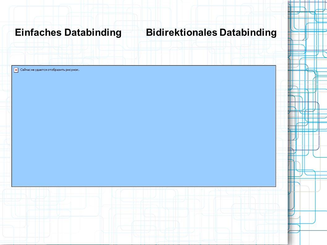 Einfaches Databinding Bidirektionales Databinding