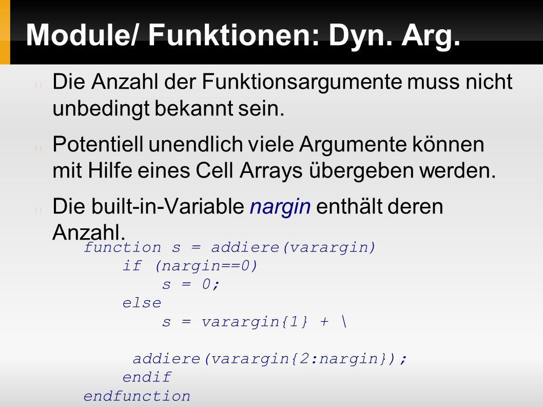Module/ Funktionen: Dyn.Arg. Die Anzahl der Funktionsargumente muss nicht unbedingt bekannt sein.